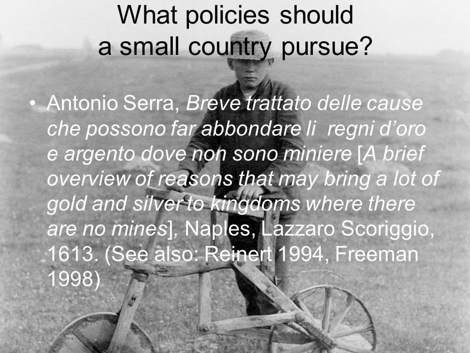 What policies should a small country pursue.