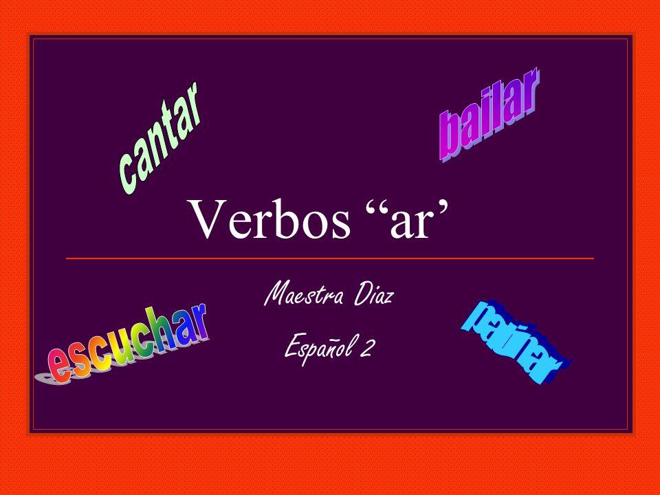 Verbos ar Maestra Diaz Español 2