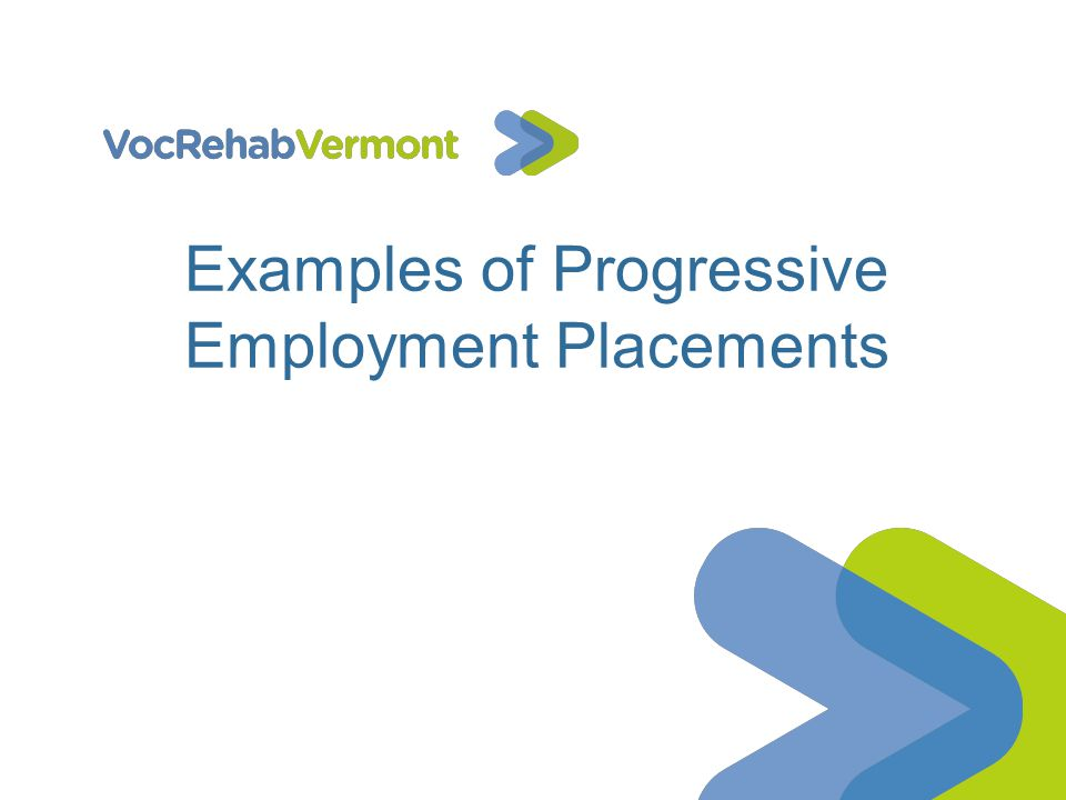 Examples of Progressive Employment Placements