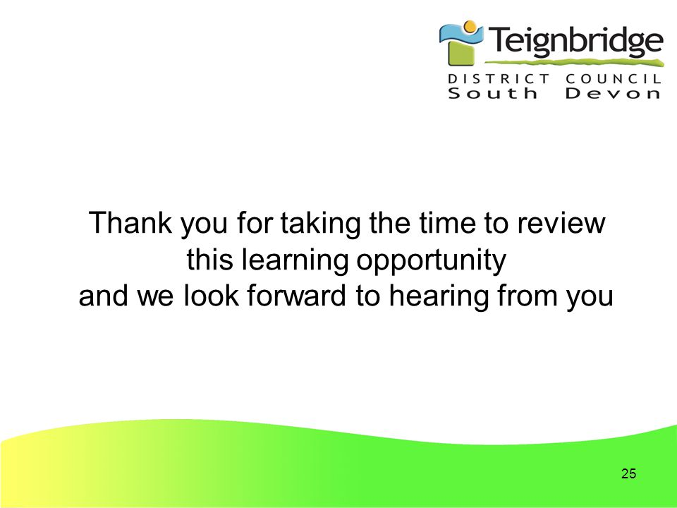 25 Thank you for taking the time to review this learning opportunity and we look forward to hearing from you