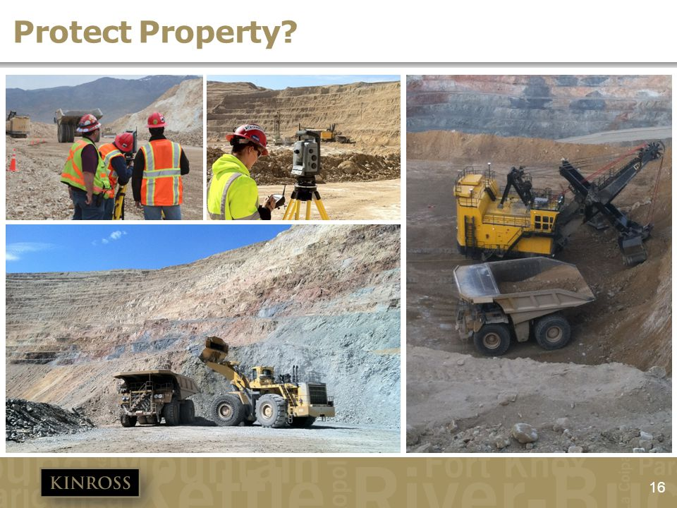 16 3 electric shovels 14 haul trucks Protect Property?