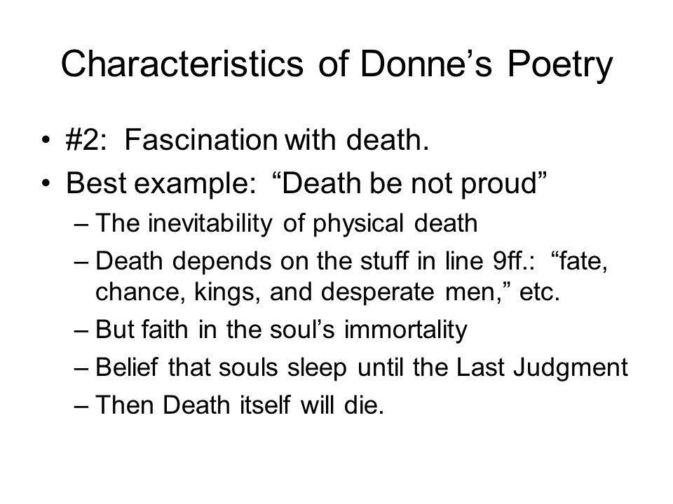 Characteristics of Donnes Poetry #2: Fascination with death.