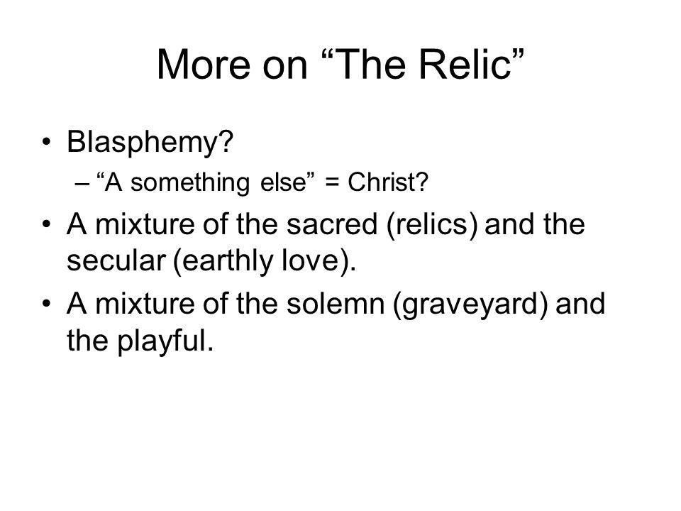 More on The Relic Blasphemy.–A something else = Christ.