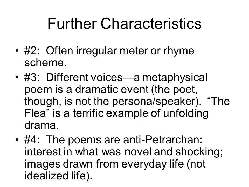 Further Characteristics #2: Often irregular meter or rhyme scheme.