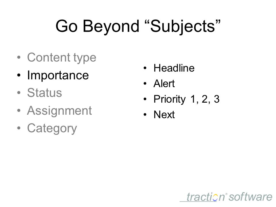 Go Beyond Subjects Content type Importance Status Assignment Category Headline Alert Priority 1, 2, 3 Next