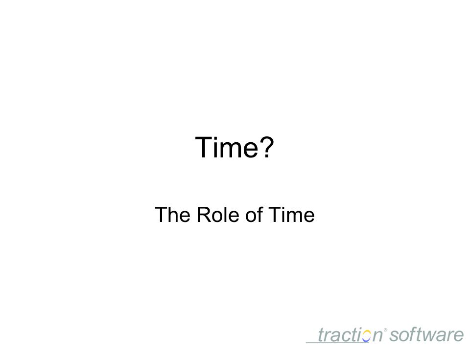 Time The Role of Time