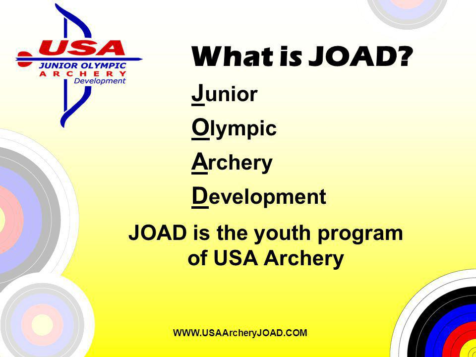WWW.USAArcheryJOAD.COM What is JOAD.