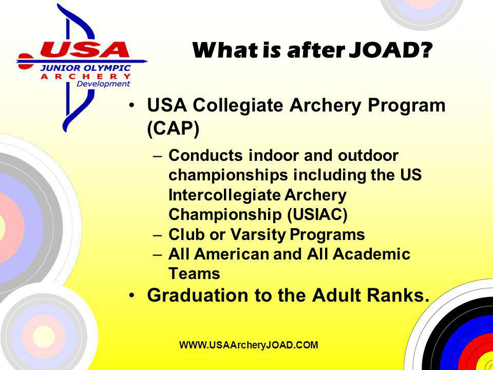WWW.USAArcheryJOAD.COM What is after JOAD.