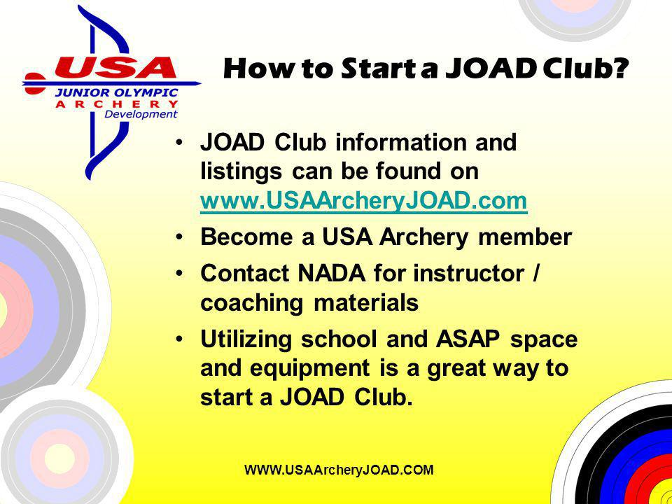 WWW.USAArcheryJOAD.COM How to Start a JOAD Club.