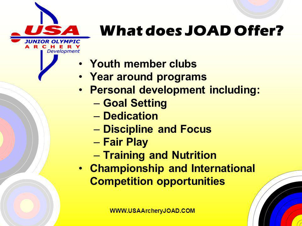 WWW.USAArcheryJOAD.COM What does JOAD Offer.