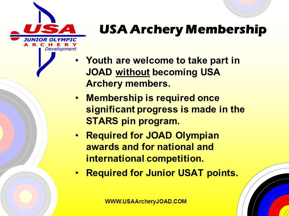 WWW.USAArcheryJOAD.COM USA Archery Membership Youth are welcome to take part in JOAD without becoming USA Archery members.