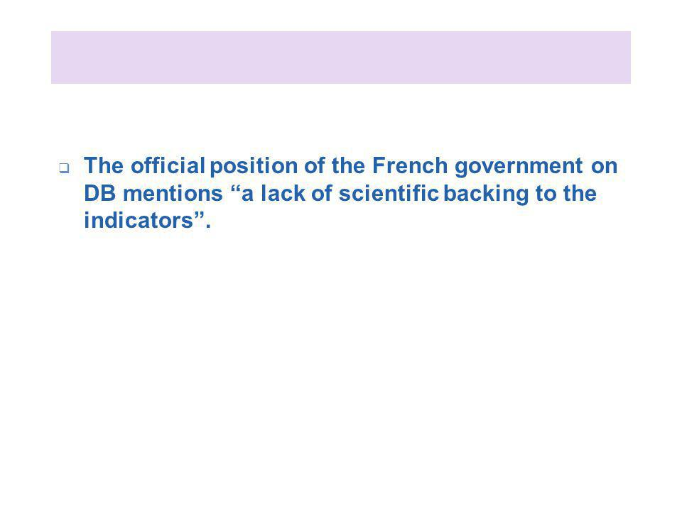 The official position of the French government on DB mentions a lack of scientific backing to the indicators.