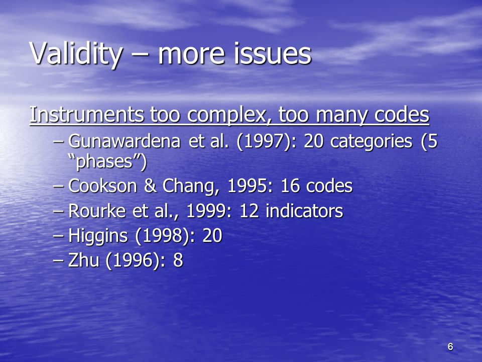 7 Unreliability –inter-coder reliability is low Sometimes, reliability data not reported Sometimes, reliability data not reported