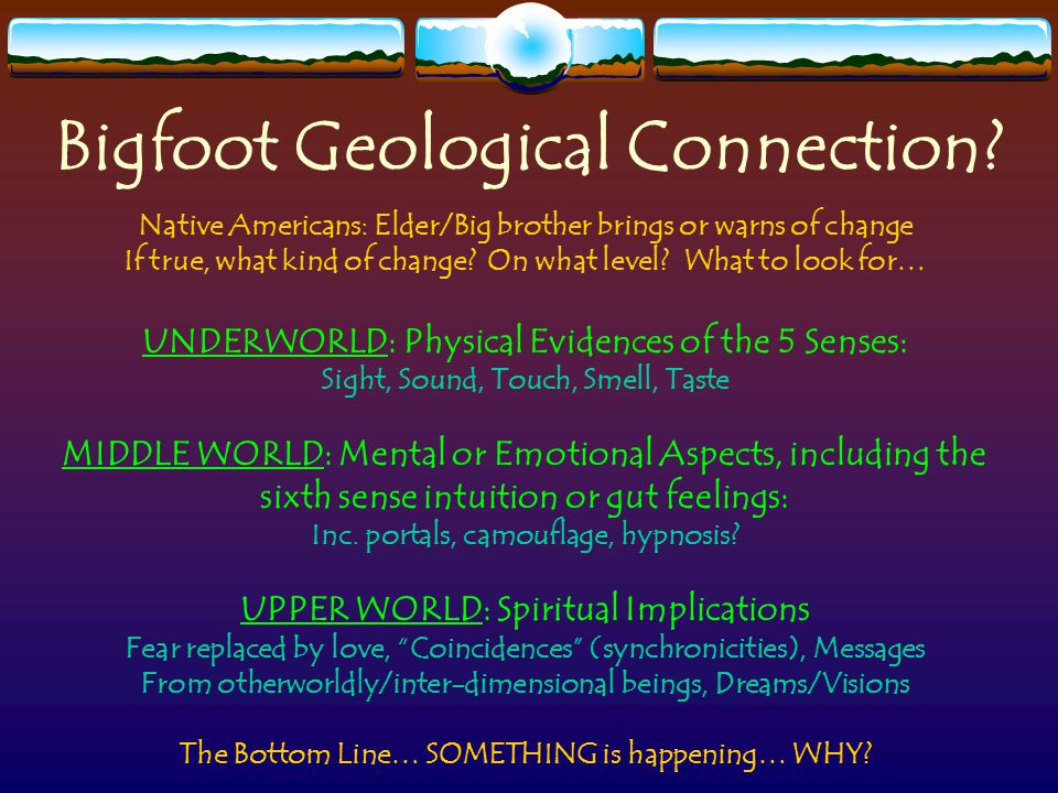 Bigfoot Geological Connection.