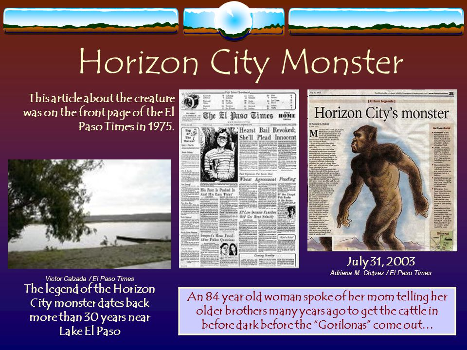 Horizon City Monster July 31, 2003 Adriana M.