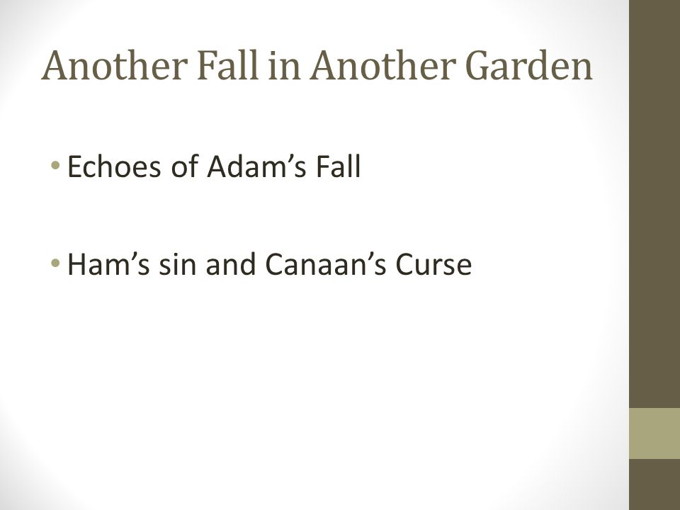 Another Fall in Another Garden Echoes of Adams Fall Hams sin and Canaans Curse