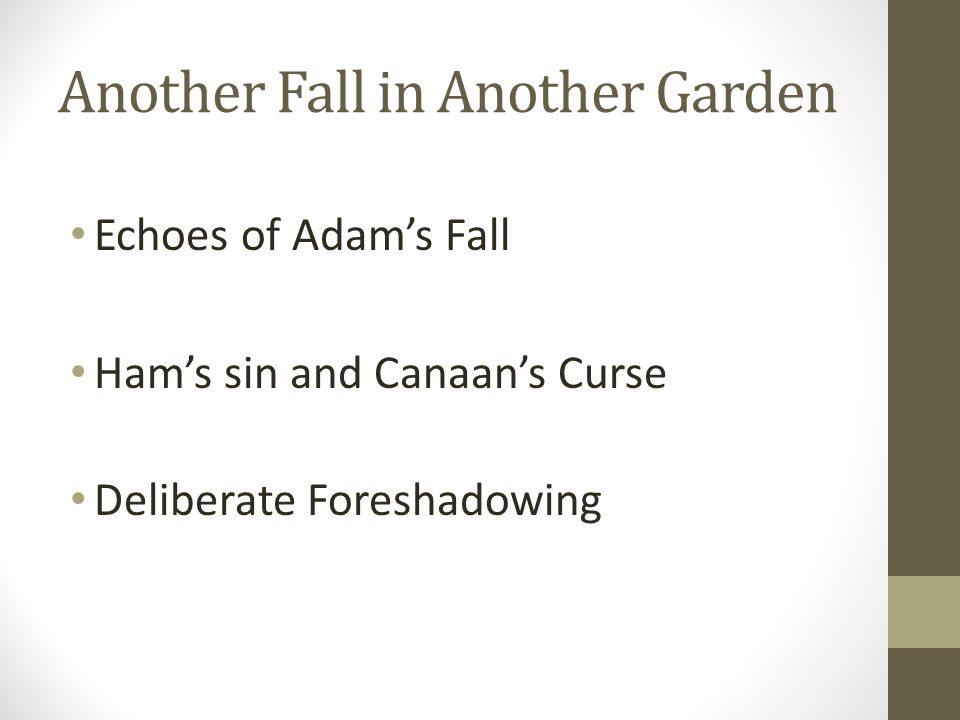 Another Fall in Another Garden Echoes of Adams Fall Hams sin and Canaans Curse Deliberate Foreshadowing