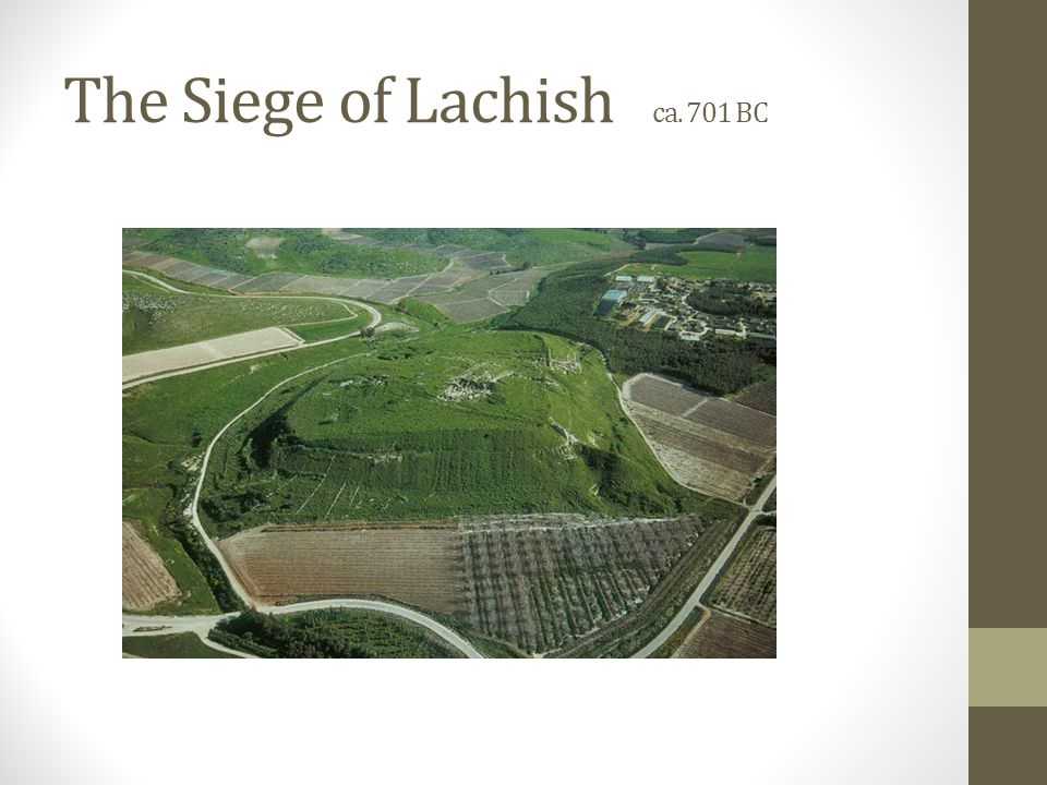The Siege of Lachish ca. 701 BC