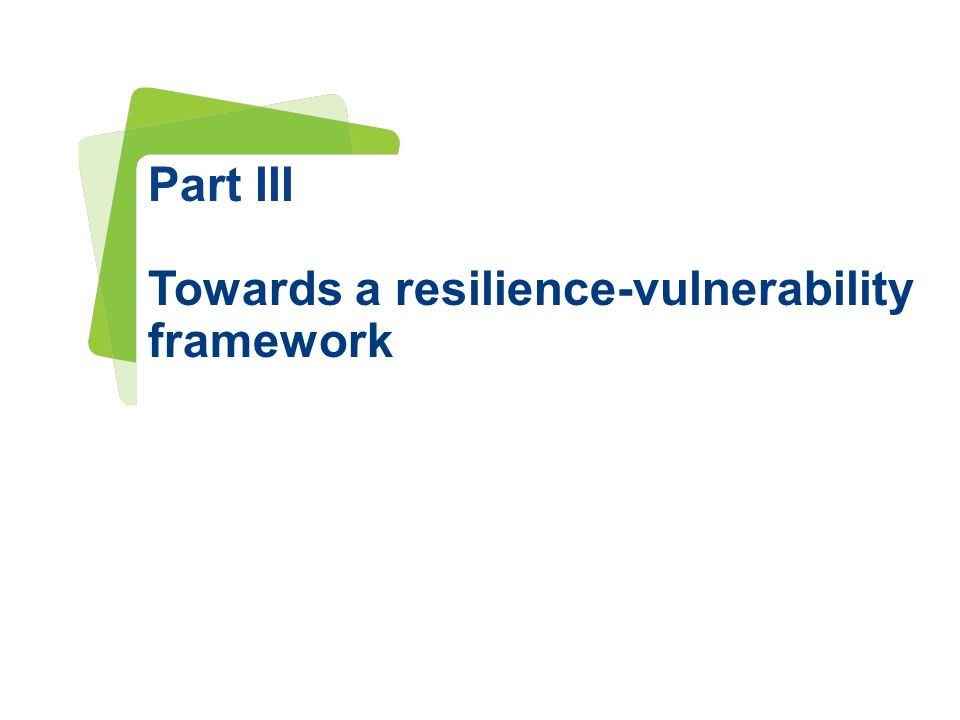 www.irstea.fr Pour mieux affirmer ses missions, le Cemagref devient Irstea Part III Towards a resilience-vulnerability framework
