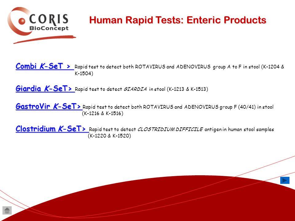 Human Rapid Tests: Enteric Products Combi K-SeT > Combi K-SeT > Combi K-SeT > Combi K-SeT > Rapid test to detect both ROTAVIRUS and ADENOVIRUS group A