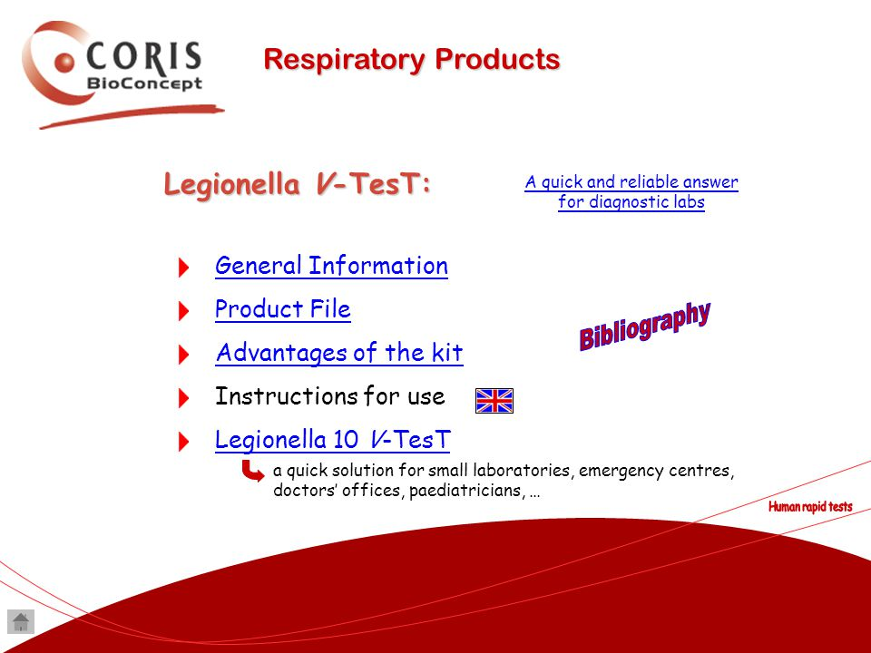 Respiratory Products Legionella V-TesT: General Information Product File Advantages of the kit Instructions for use Legionella 10 V-TesT a quick solut