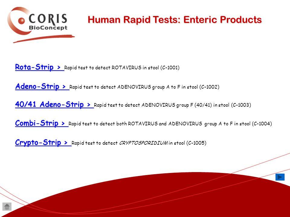 Human Rapid Tests: Enteric Products Rota-Strip > Rota-Strip > Rota-Strip > Rota-Strip > Rapid test to detect ROTAVIRUS in stool (C-1001) Adeno-Strip >