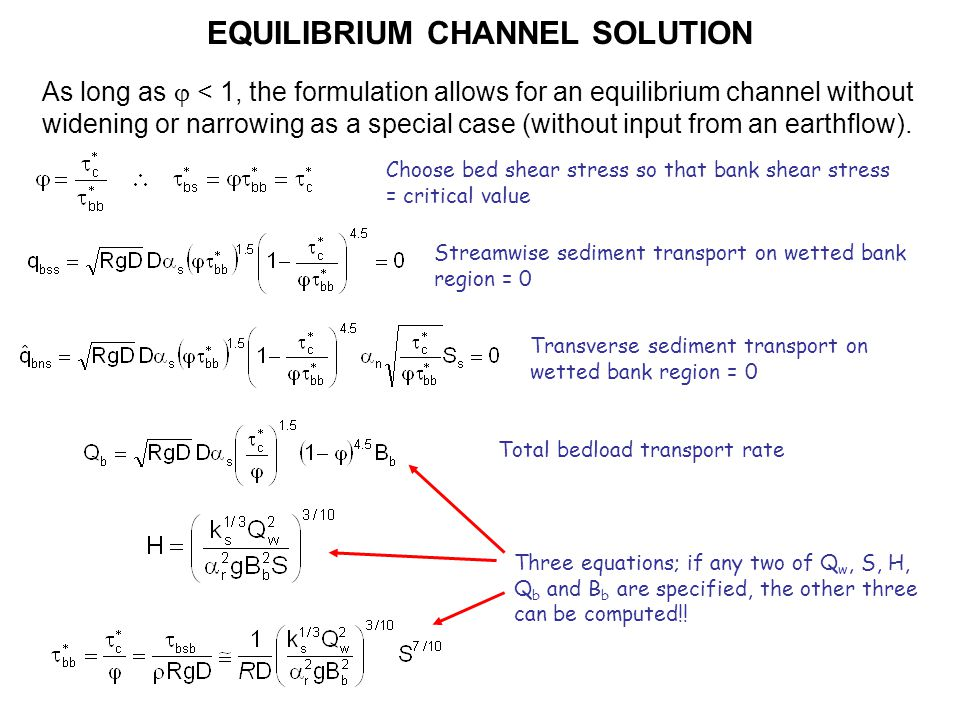 EQUILIBRIUM CHANNEL SOLUTION As long as < 1, the formulation allows for an equilibrium channel without widening or narrowing as a special case (without input from an earthflow).