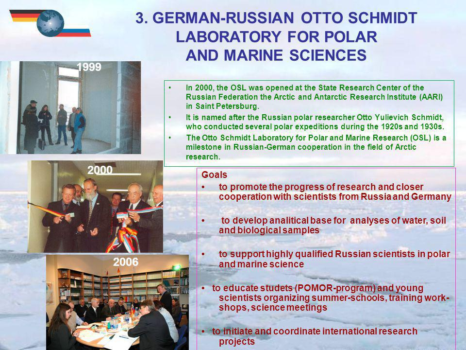 Goals to promote the progress of research and closer cooperation with scientists from Russia and Germany to develop analitical base for analyses of water, soil and biological samples to support highly qualified Russian scientists in polar and marine science to educate studets (POMOR-program) and young scientists organizing summer-schools, training work- shops, science meetings to initiate and coordinate international research projects 3.