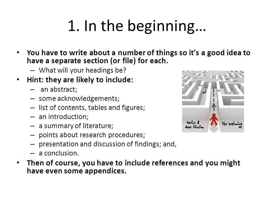 1. In the beginning… You have to write about a number of things so it's a good idea to have a separate section (or file) for each. – What will your he