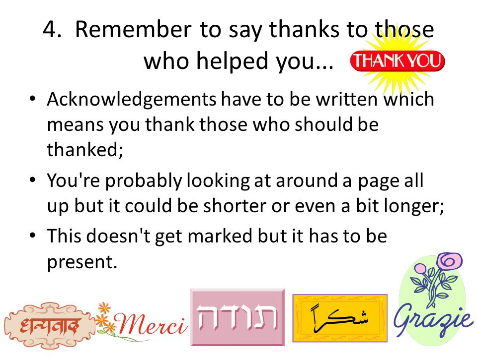 4. Remember to say thanks to those who helped you...