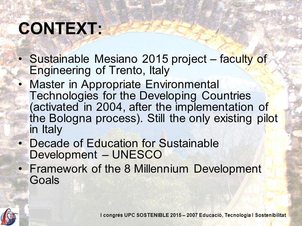 CONTEXT: Sustainable Mesiano 2015 project – faculty of Engineering of Trento, Italy Master in Appropriate Environmental Technologies for the Developing Countries (activated in 2004, after the implementation of the Bologna process).