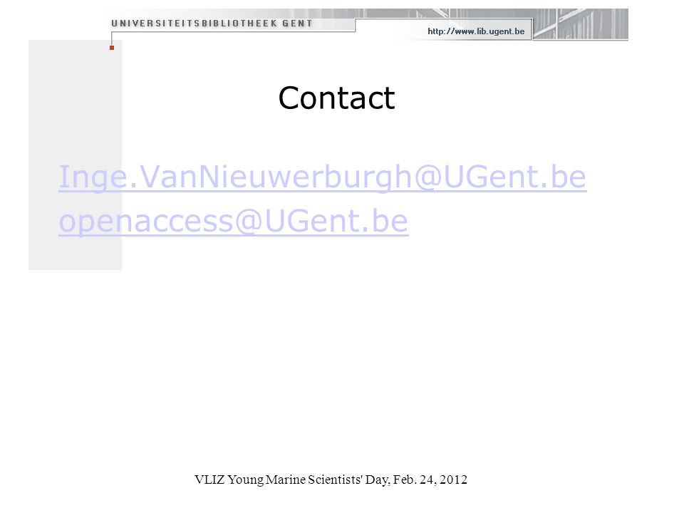 Contact Inge.VanNieuwerburgh@UGent.be openaccess@UGent.be VLIZ Young Marine Scientists Day, Feb.
