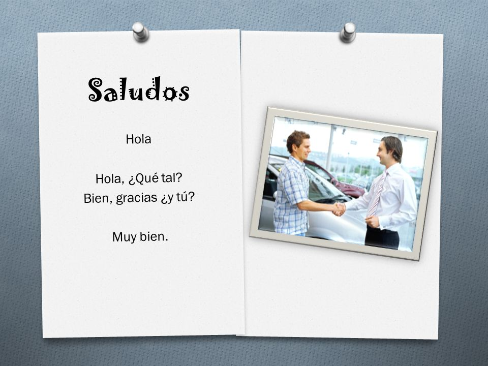 Cultura Formal Titles O Some Spanish greetings are more formal than Hola O When you greet someone, particularly an older person, you can say: O Señor O Señora O Señorita Sr.