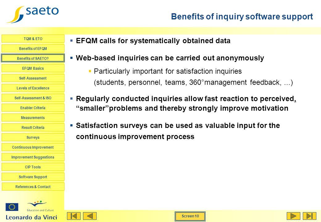 Screen 10 TQM & ETO Benefits of EFQM Benefits of SAETO? EFQM Basics Self-Assessment Levels of Excellence Self-Assessment & ISO Enabler Criteria Measur