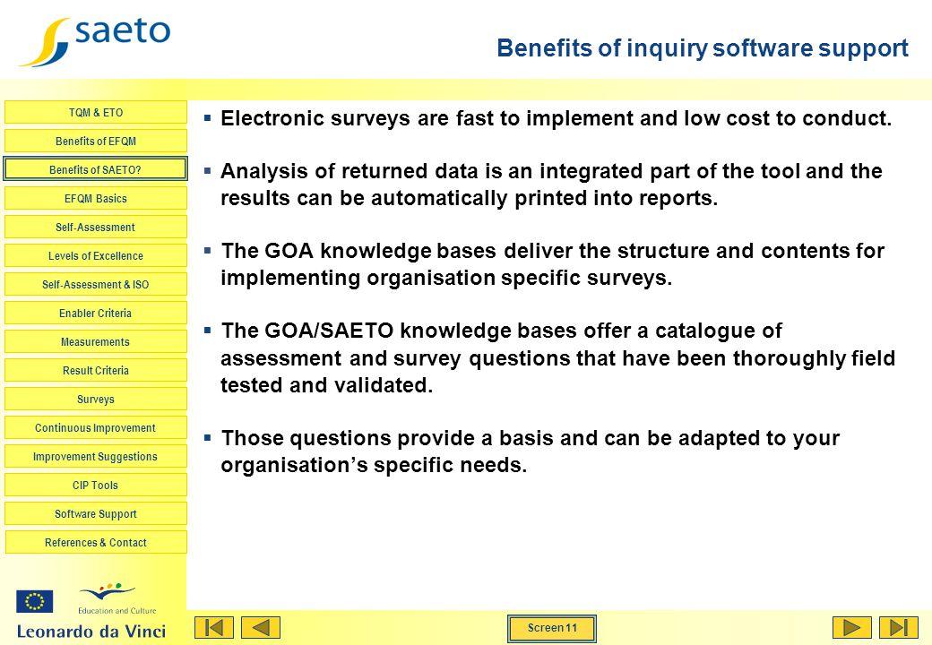 Screen 11 TQM & ETO Benefits of EFQM Benefits of SAETO? EFQM Basics Self-Assessment Levels of Excellence Self-Assessment & ISO Enabler Criteria Measur