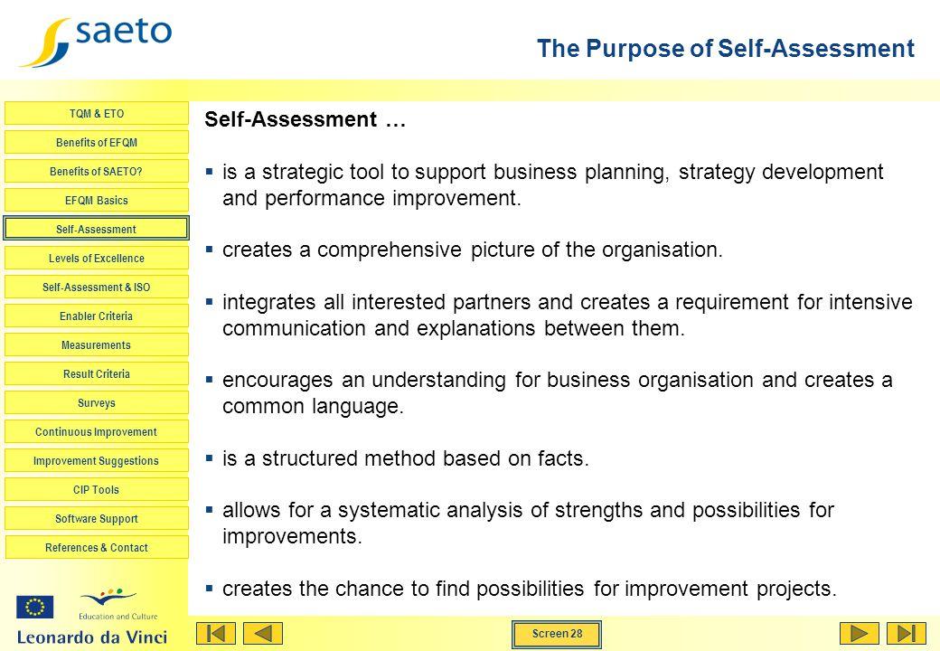 Screen 28 TQM & ETO Benefits of EFQM Benefits of SAETO? EFQM Basics Self-Assessment Levels of Excellence Self-Assessment & ISO Enabler Criteria Measur
