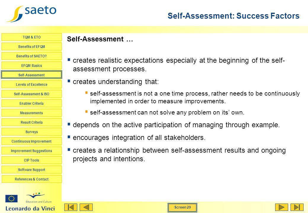 Screen 29 TQM & ETO Benefits of EFQM Benefits of SAETO? EFQM Basics Self-Assessment Levels of Excellence Self-Assessment & ISO Enabler Criteria Measur