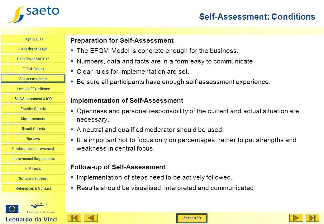 Screen 30 TQM & ETO Benefits of EFQM Benefits of SAETO? EFQM Basics Self-Assessment Levels of Excellence Self-Assessment & ISO Enabler Criteria Measur