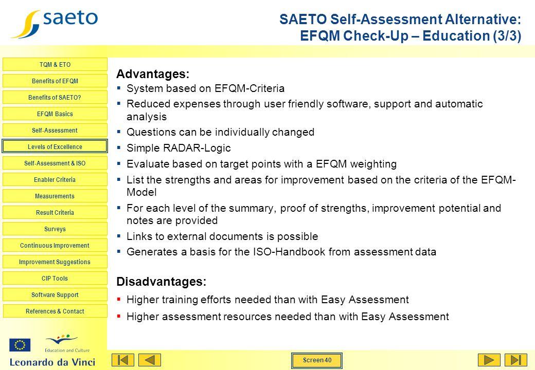 Screen 40 TQM & ETO Benefits of EFQM Benefits of SAETO? EFQM Basics Self-Assessment Levels of Excellence Self-Assessment & ISO Enabler Criteria Measur