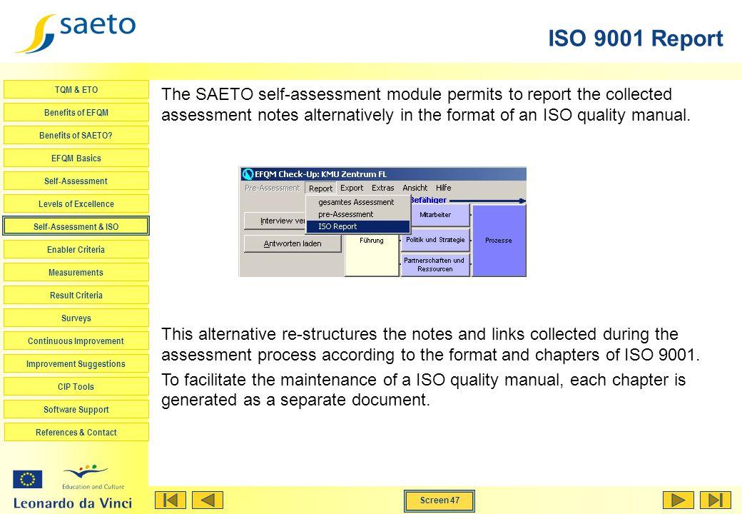Screen 47 TQM & ETO Benefits of EFQM Benefits of SAETO? EFQM Basics Self-Assessment Levels of Excellence Self-Assessment & ISO Enabler Criteria Measur