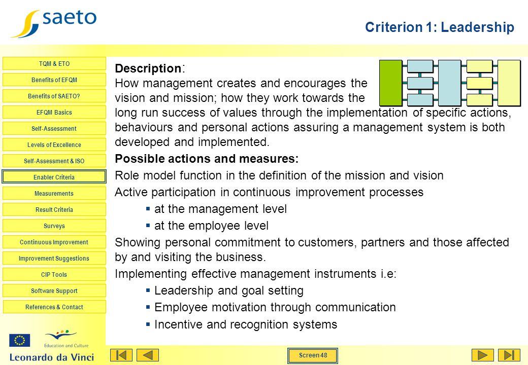Screen 48 TQM & ETO Benefits of EFQM Benefits of SAETO? EFQM Basics Self-Assessment Levels of Excellence Self-Assessment & ISO Enabler Criteria Measur
