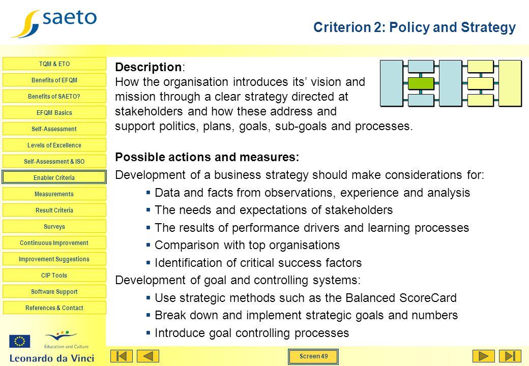 Screen 49 TQM & ETO Benefits of EFQM Benefits of SAETO? EFQM Basics Self-Assessment Levels of Excellence Self-Assessment & ISO Enabler Criteria Measur