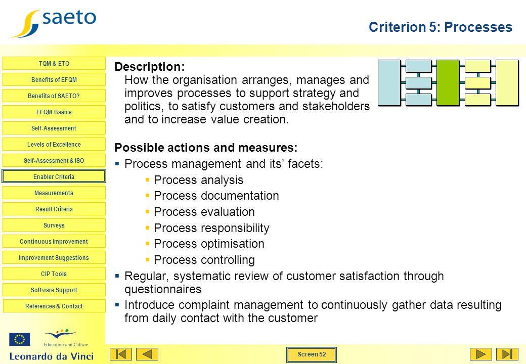 Screen 52 TQM & ETO Benefits of EFQM Benefits of SAETO? EFQM Basics Self-Assessment Levels of Excellence Self-Assessment & ISO Enabler Criteria Measur