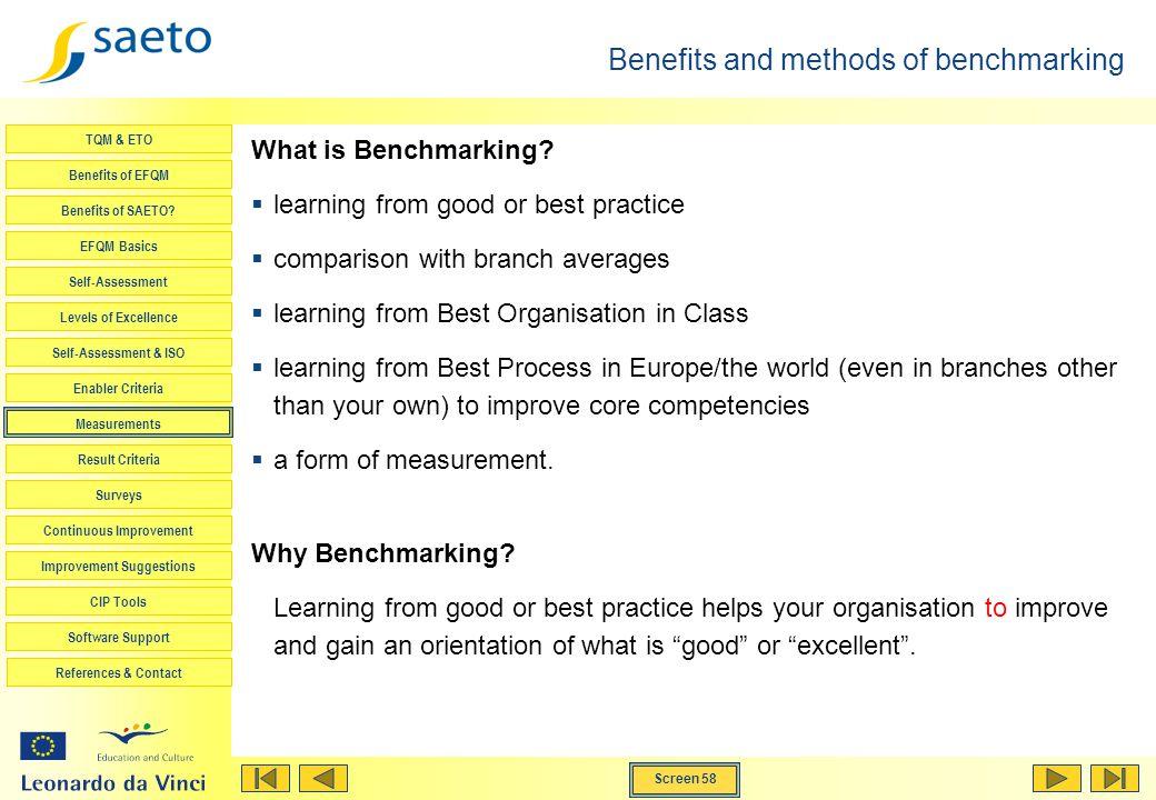 Screen 58 TQM & ETO Benefits of EFQM Benefits of SAETO? EFQM Basics Self-Assessment Levels of Excellence Self-Assessment & ISO Enabler Criteria Measur
