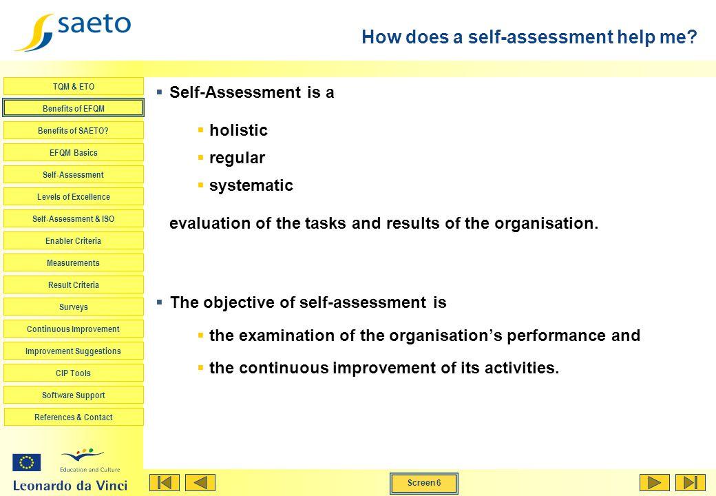 Screen 6 TQM & ETO Benefits of EFQM Benefits of SAETO? EFQM Basics Self-Assessment Levels of Excellence Self-Assessment & ISO Enabler Criteria Measure