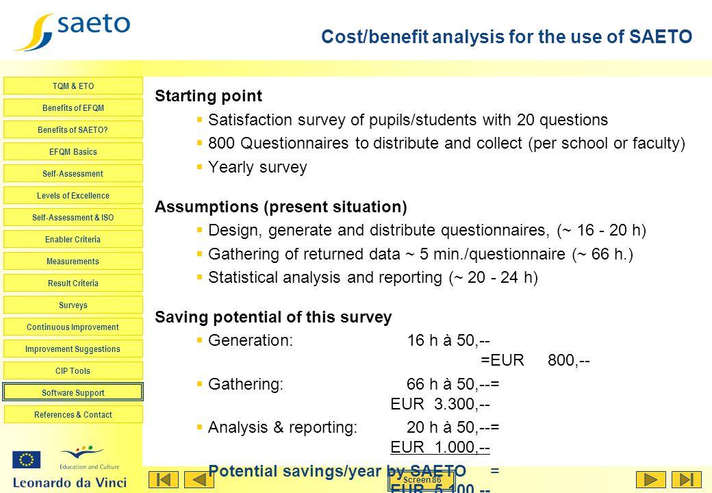 Screen 86 TQM & ETO Benefits of EFQM Benefits of SAETO? EFQM Basics Self-Assessment Levels of Excellence Self-Assessment & ISO Enabler Criteria Measur