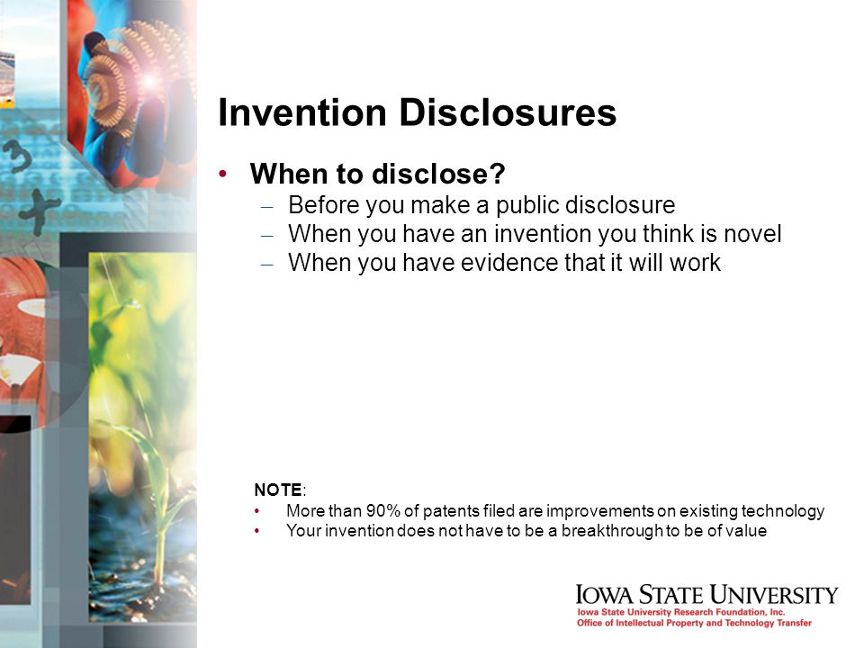 Invention Disclosures When to disclose.