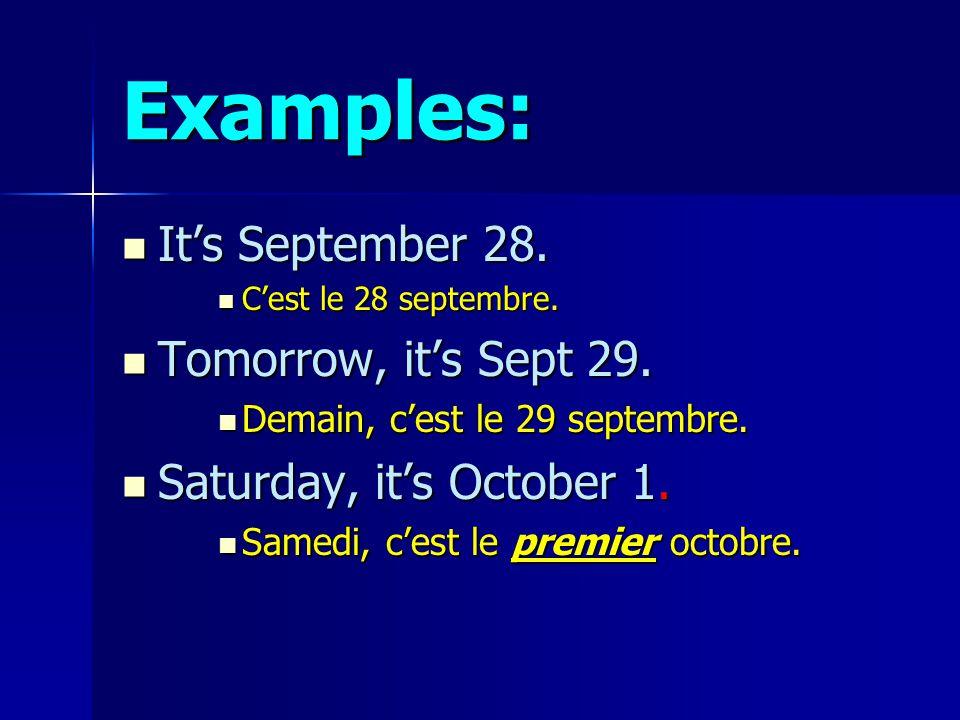 Samedi, cest le premier octobre.Notes: 1. S amedi is capitalized b/c its 1st word of sentence.