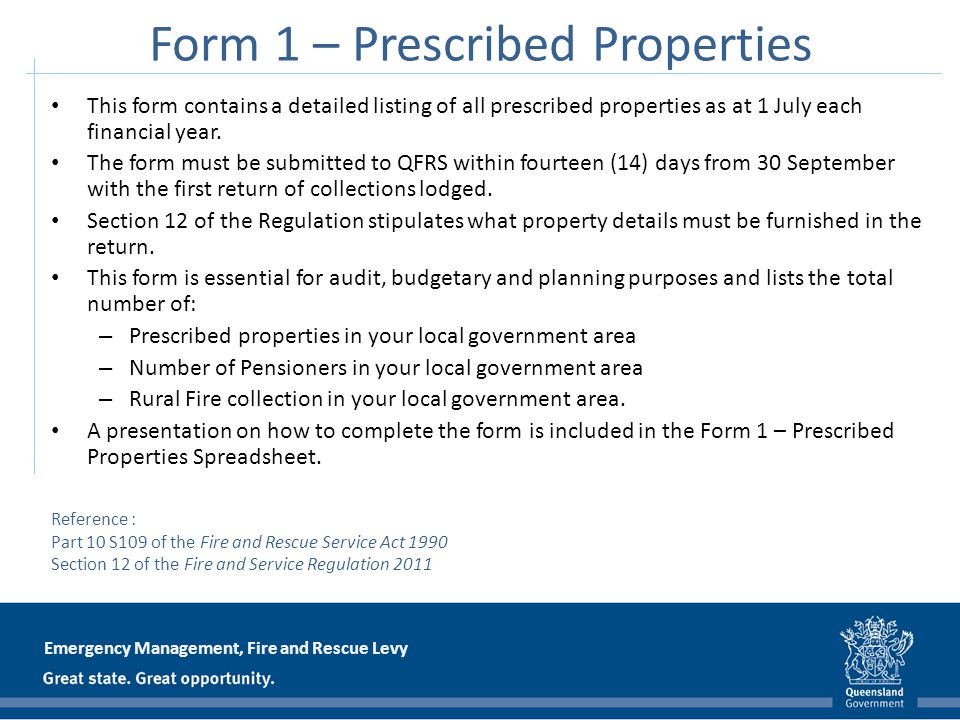 Emergency Management, Fire and Rescue Levy This form contains a detailed listing of all prescribed properties as at 1 July each financial year. The fo