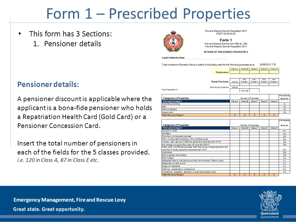 Emergency Management, Fire and Rescue Levy Form 1 – Prescribed Properties This form has 3 Sections: 1.Pensioner details Pensioner details: A pensioner